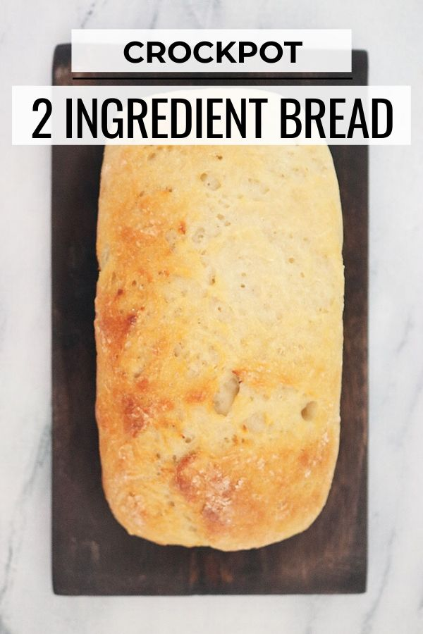 2 ingredient bread in the crockpot